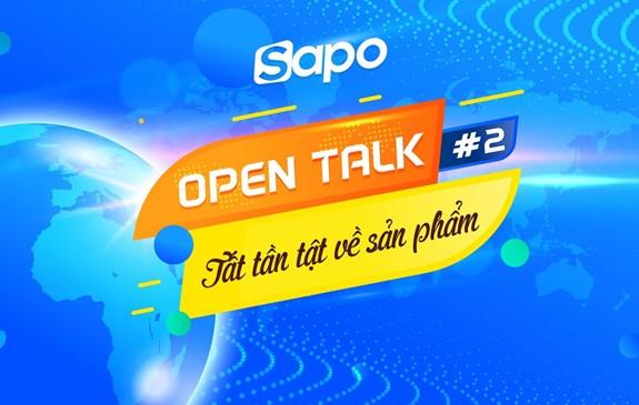 Open Talk 02: Tất tần tật về sản phẩm.